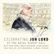 lord,jon/deep purple & friends celebrating jon lord-the composer