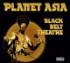 planet asia black belt theatre