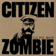 pop group,the citizen zombie