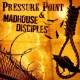 pressure point/madhouse disciples split