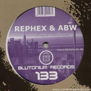 rephex & abw - dangerous danes (blutonium)