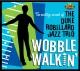 robbilard,duke jazz trio wobble walkin'