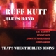ruff kutt blues band that's when the blues begins