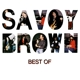 savoy brown best of