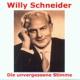 schneider,willy willy schneider-die unvergessene stimme