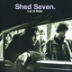shed seven let it ride (re-presents)