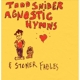 snider,todd agnostic hymns and stoner fables