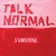 talk normal sunshine