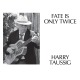 taussig,harry fate is only twice