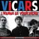 thee vicars i wanna be your vica