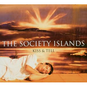 the society islands - kiss & tell (trc - the record company)