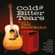 various cold and bitter tears-the songs of ted h