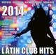 various latin club hits 2014