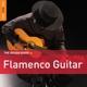various rough guide: flamenco guitar (+