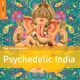 various rough guide: psychedelic india
