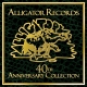 various the alligator records 40th anniversary c