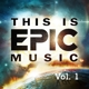 various this is epic music vol.1