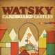 watsky cardboard castles