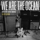 we are the ocean maybe today,maybe tomorrow (deluxe editi