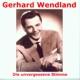 wendland,gerhard gerhard wendland-die unvergessene stimme
