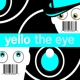 yello the eye