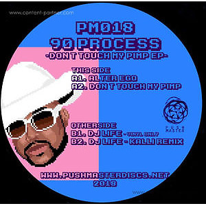 90 Process - Don't touch my pimp EP (Incl. Kalli Rmx)