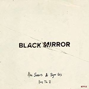 Alex Somers & Sigur Ros - Black Mirror: Hang The DJ (Netflix OST)
