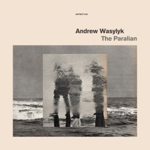 Andrew Wasylyk - The Paralian (LP)