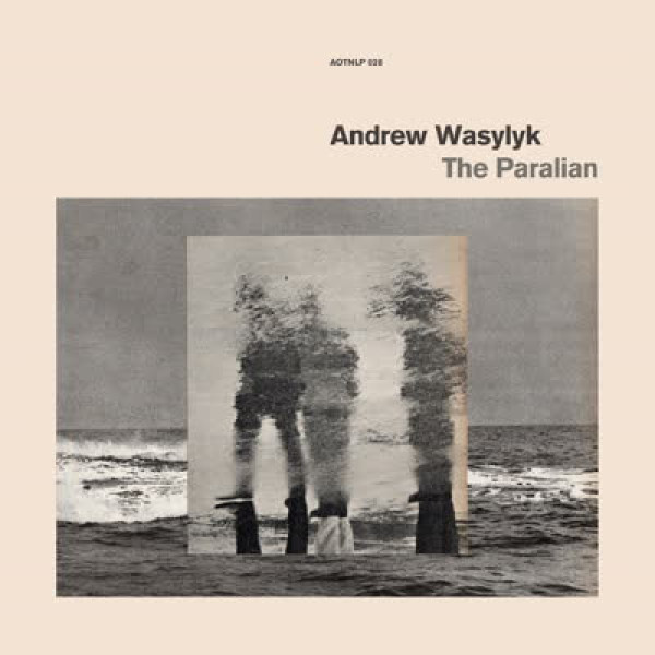 Andrew Wasylyk - The Paralian (LP)