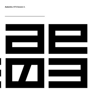Autechre - NTS Sessions 3 (Ltd. 3LP+MP3)