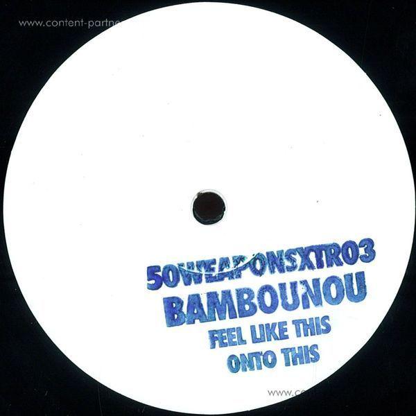 Bambounou - Feel Like This / Onto This