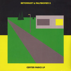 Betonkust & Palmbomen II - Center Parcs LP