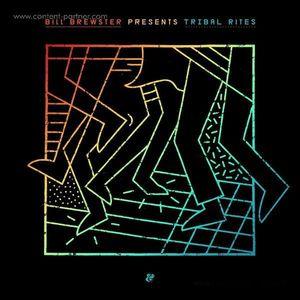 Bill Brewster - Tribal Rites Part 1