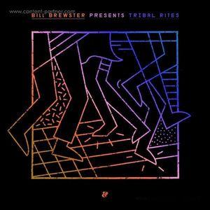 Bill Brewster - Tribal Rites Part 2