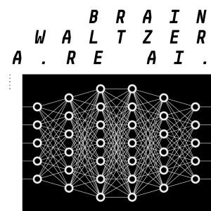 Brainwaltzera - The Kids Are AI EP