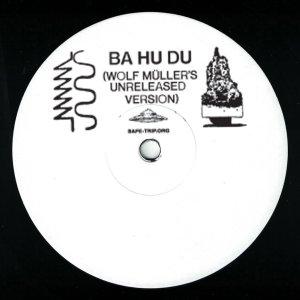 Bufiman - Ba Hu Du (Wolf Müller's unreleased version)