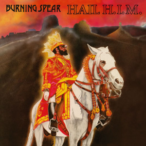 Burning Spear - Hail H.I.M. (Rem. 180g LP)