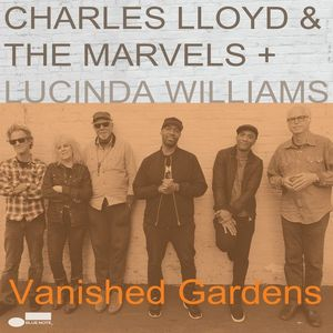 Charles Lloyd & The Marvels feat. Lucinda Williams - Vanished Gardens (2LP)