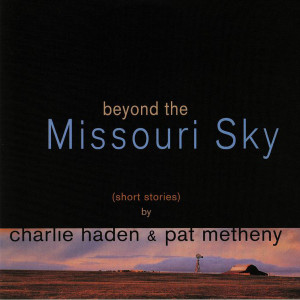 Charlie Haden & Pat Metheny - Beyond The Missouri Sky (2LP remastered)