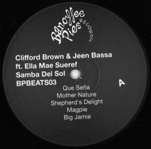 Clifford Brown & Jeen Bassa Ft. Ella Mae Sueref - Samba Del So - Banoffee Pies Beats 03