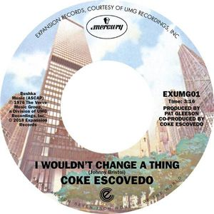 Coke Escovedo - I Wouldn't Change A Thing/Rebirth