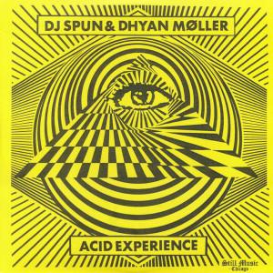 DJ SPUN & DHYAN MOLLER - ACID EXPERIENCE