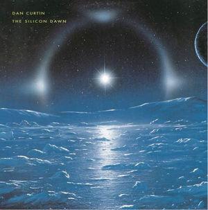 Dan Curtin - The Silicon Dawn (Ltd. Reissue 2LP)