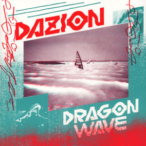 Dazion - Dragon Wave/VX LTD