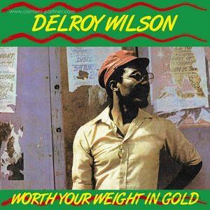 Delroy Wilson - Worth Your Weight In Gold (LP)