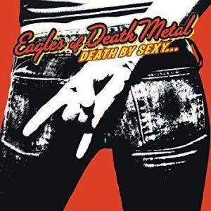 Eagles Of Death Metal - Death By Sexy (Ltd. LP Reissue 2019)