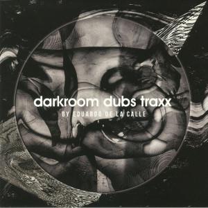Eduardo De La Calle - Darkroom Dubs Traxx
