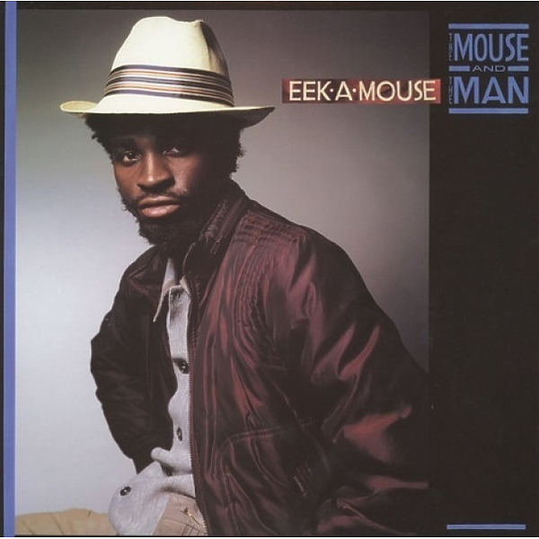 Eek-A-Mouse - The Mouse And The Man (Reissue 2019)