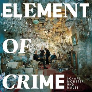 Element Of Crime - Schafe, Monster und Mäuse (2LP+MP3)