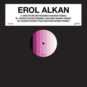 Erol Alkan - SPECTRUM / SILVER ECHOES Remixes